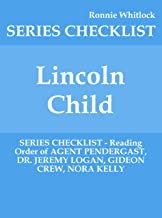 Lincoln Child - SERIES CHECKLIST - Reading Order of AGENT PENDERGAST, DR. JEREMY LOGAN, GIDEON CREW, NORA KELLY