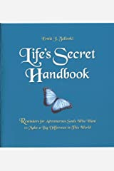Life's Secret Handbook: Reminders for Adventurous Souls Who Want to Make a Big Difference in This World Kindle Edition