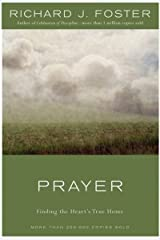 Prayer - 10th Anniversary Edition: Finding the Heart's True Home Kindle Edition