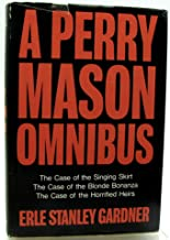 A Perry Mason omnibus. The case of the singing skirt. The case of the blonde bonanza. The case of the horrified heirs.