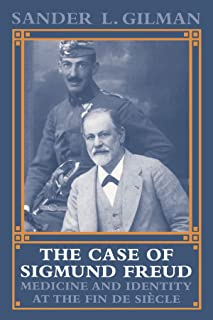 The Case of Sigmund Freud: Medicine and Identity at the Fin de Siècle