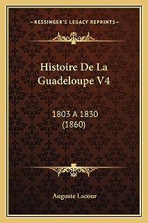 Histoire De La Guadeloupe V4: 1803 a 1830 (1860)