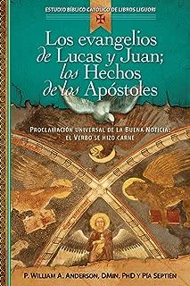 Los evangelios de Lucas y Juan; los Hechos de los Apóstoles: Los escritos de Lucas y Juan (Estudio Biblico Catolico de Libros Liguori) (Spanish Edition)