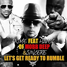 Let's Get Ready To Rumble (feat. Havoc & Sincere) [Explicit]