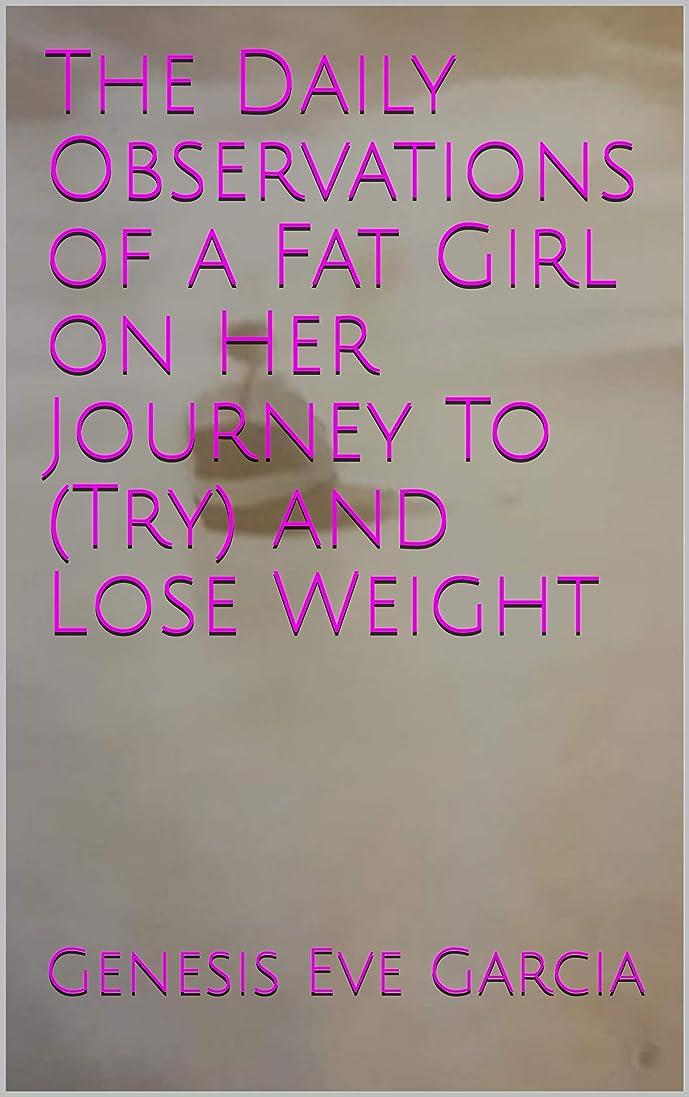 ボイラーブラウズオークションThe Daily Observations of a Fat Girl on Her Journey To (Try) and Lose Weight (English Edition)