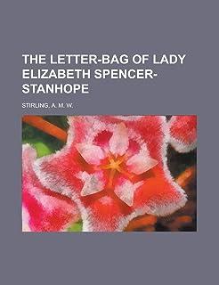 The Letter-Bag of Lady Elizabeth Spencer-Stanhope - Volume 1