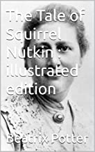 The Tale of Squirrel Nutkin : illustrated edition