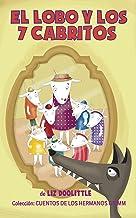 EL LOBO Y LOS 7 CABRITOS. Libro ilustrado para chicos de 3 a 8.: La clásica e inolvidable historia con hermosas imágenes y rimas divertidas para contar ... leer. (Cuentos de los Hermanos Grimm nº 2)