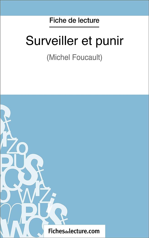 大いにヘア空Surveiller et punir: Analyse complète de l'oeuvre (French Edition)