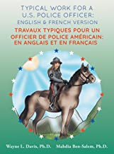 Typical work for a U.S. police officer: English and French version Travaux typiques pour un officier de police Américain: ...