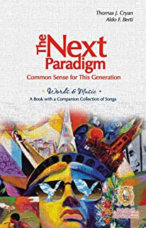 The Next Paradigm: Common Sense for This Generation (Words & Music - A Book