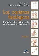 Las cadenas fisiológicas (Tomo I): Fundamentos del método (Color) (Terapia Manual)