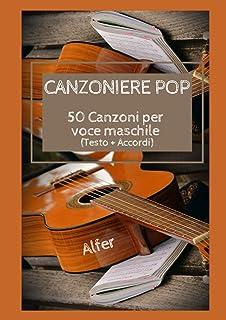 CANZONIERE POP: 50 CANZONI PER VOCE MASCHILE (testo + accordi)