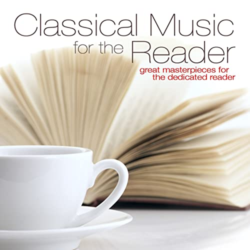 Classical Music for the Reader: Great Masterpieces for the