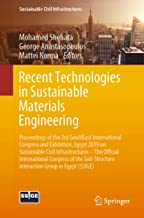 Recent Technologies in Sustainable Materials Engineering: Proceedings of the 3rd GeoMEast International Congress and Exhibition, Egypt 2019 on Sustainable ... Interaction Group in Egypt (SSIGE)