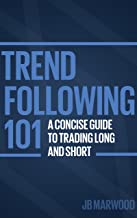 Trend Following 101: A Concise Guide To Trading Long And Short
