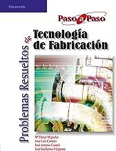 Problemas resueltos de tecnología de fabricación (Spanish Edition)