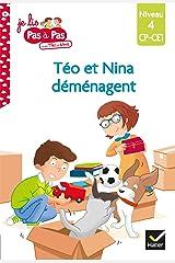 Téo et Nina CP CE1 Niveau 4 - Téo et Nina déménagent (Je lis pas à pas) Format Kindle