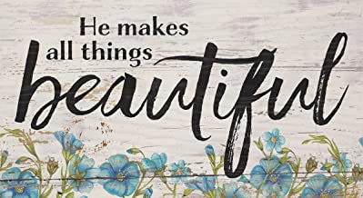 P. Graham Dunn He Makes All Things Beautiful Floral 5.5 x 10 Solid Wood Plank Wall Plaque Sign