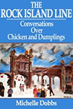 The Rock Island Line: Conversations Over Chicken and Dumplings