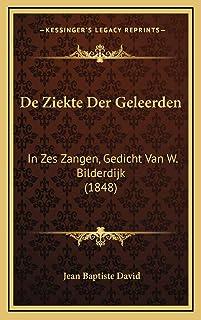 De Ziekte Der Geleerden: In Zes Zangen, Gedicht Van W. Bilderdijk (1848)