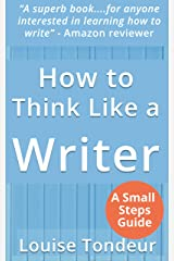 How to Think Like a Writer: for Creative Writing Students and Their Tutors Kindle Edition