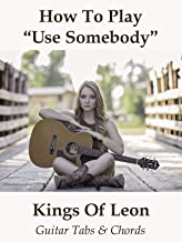 kings of leon use somebody guitar