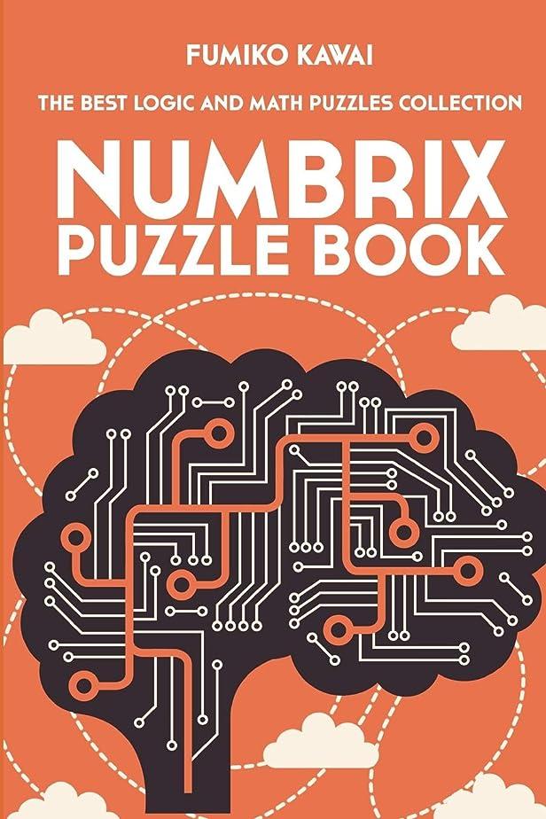 確立ロケットおもてなしNumbrix Puzzle Book: The Best Logic and Math Puzzles Collection (Number Puzzles)