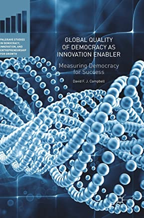 Global Quality of Democracy as Innovation Enabler: Measuring Democracy for Success