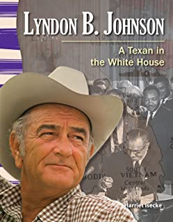 Teacher Created Materials - Primary Source Readers: Lyndon B. Johnson - A Texan in the White House - Grade 3 - Guided Reading Level T
