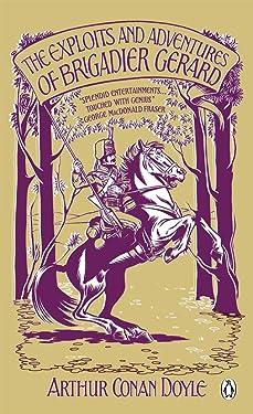 The Exploits and Adventures of Brigadier Gerard (Penguin Classics)