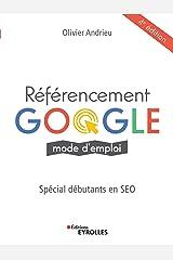 Référencement Google mode d'emploi: Spécial débutants en SEO Broché