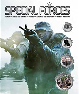 Special Forces: History, Roles and Mission, Training, Weapons and Equipment, Combat Scenarios