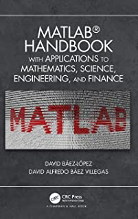 MATLAB Handbook with Applications to Mathematics, Science, Engineering, and Finance