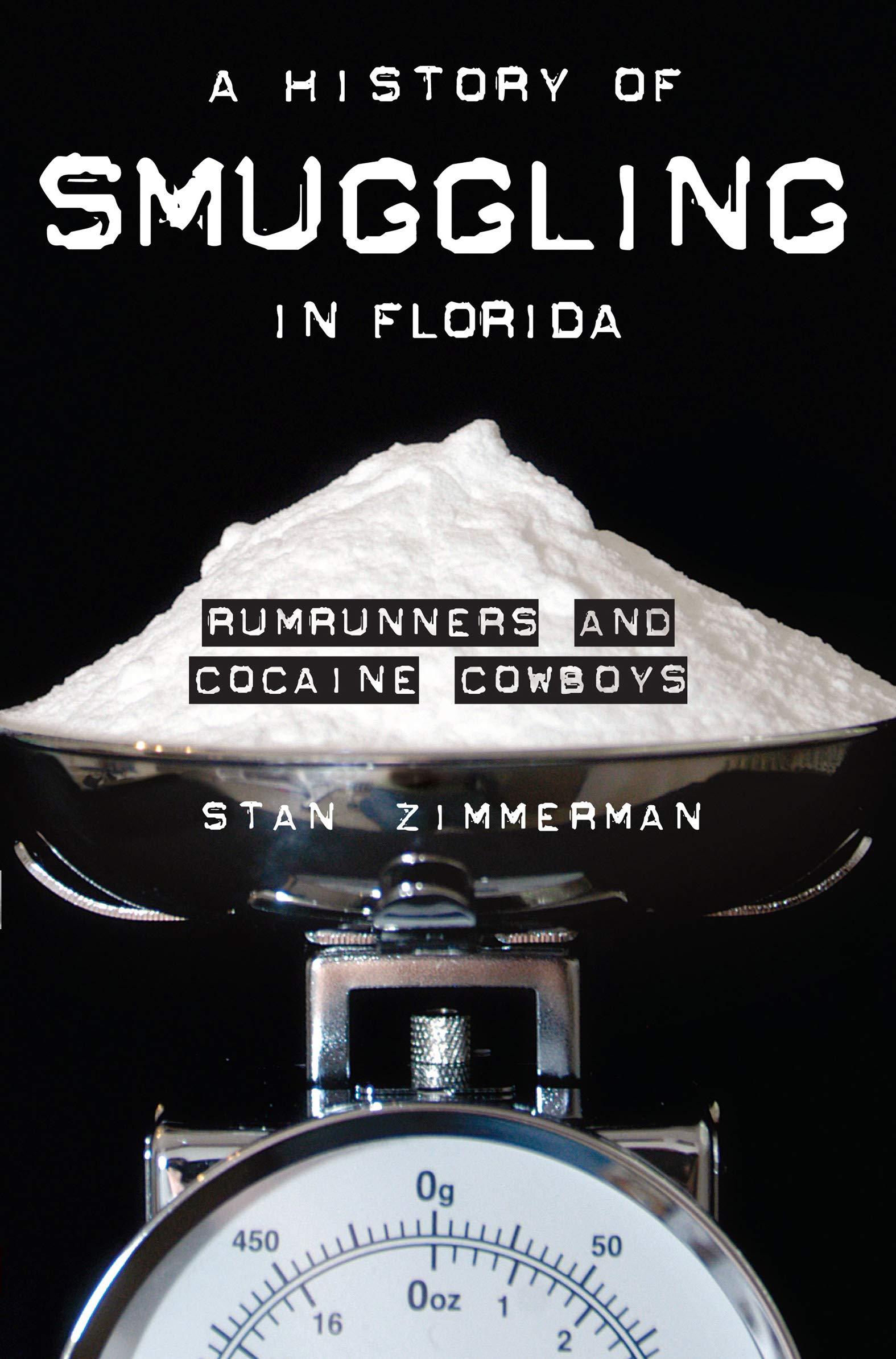 Download A History of Smuggling in Florida: Rumrunners and Cocaine Cowboys (True Crime)