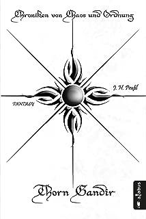 Chroniken von Chaos und Ordnung. Band 1: Thorn Gandir: Aufbruch (German Edition)