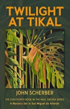 Twilight at Tikal (Murder in Mexico Book 18)