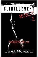 CLINIQUEMENT MORTE - 1: RÉSURRECTION Format Kindle