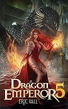 Dragon Emperor 5: Human to Dragon to God (English Edition)