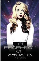 The Prophecy of Arcadia (Arcadian Wars) (Volume 1) Paperback