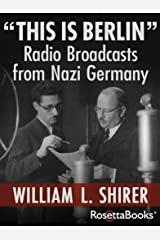 """""""This Is Berlin"""": Radio Broadcasts from Nazi Germany (English Edition) Format Kindle"""