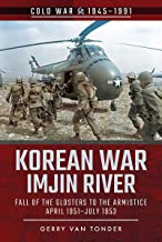 Korean War - Imjin River: Fall of the Glosters to the Armistice, April 1951 july 1953 (Cold War, 1945 1991)