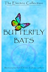 ButterflyBats (Electric Eclectic Authors) Kindle Edition
