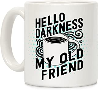 LookHUMAN Hello Darkness My Old Friend Coffee White 11 Ounce Ceramic Coffee Mug