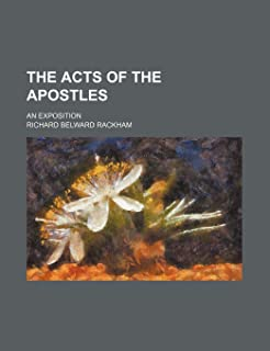 The Acts of the Apostles; An Exposition