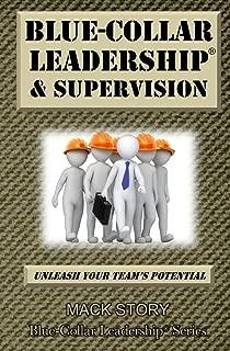 Blue-Collar Leadership & Supervision: Powerful Leadership Simplified (Blue-Collar Leadership Series)
