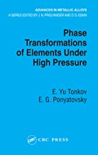 Phase Transformations of Elements Under High Pressure (Advances in Metallic Alloys Book 4)