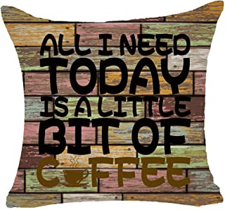 Retro Vintage Wood Grain Ground Sweet Funny Sayings All I Need Today Is A Little Bit Of Coffee Sturdy Cotton Linen Throw P...