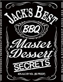 Cooking With JACK DANIELS Master Desert Secrets - 33 PREMIUM Whiskey & Bourbon Based Recipes (COOKING WITH JACK DANIELS MASTER RECIPES Book 2)