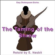 The Taming of the Shrew Retold by E. Nesbit: Easy Shakespeare Stories